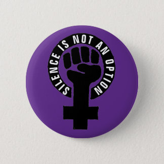Silence Is Not An Option Feminist Anti-Harassment 6 Cm Round Badge