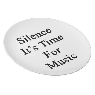 Silence It's Time For Music Party Plate