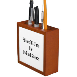Silence It's Time For Political Science Pencil/Pen Holder