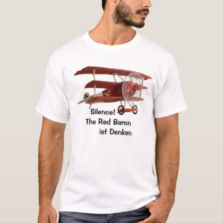Silence! The Red Baron is thinking T-Shirt