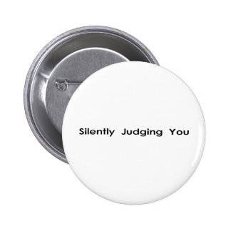 Silently Judging You 6 Cm Round Badge