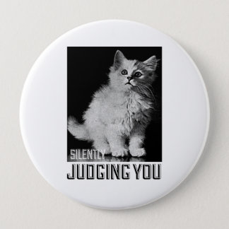 Silently Judging You - Cat Humor - 10 Cm Round Badge