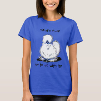 Silkie Chicken Humor T-Shirt
