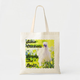Silkie Chickens - Simply the Best! Tote Bag
