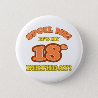 Silly 18th Birthday Present 6 Cm Round Badge