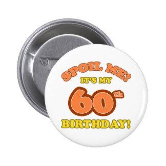Silly 60th Birthday Present 6 Cm Round Badge