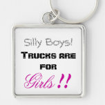 Silly Boys! Trucks are for Girls!! Silver-Colored Square Key Ring