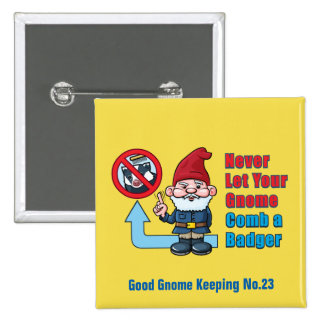 Silly Gnome and Badger 15 Cm Square Badge