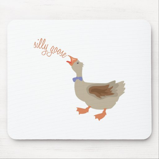 Silly Goose Mousepad