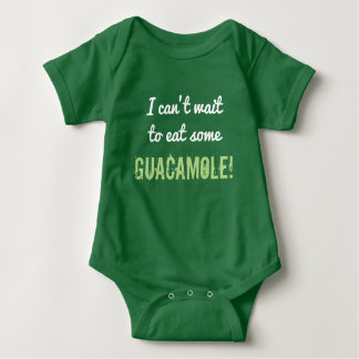 "Silly ""I can't wait to eat some GUACAMOLE!"" Baby Bodysuit"