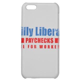 Silly Liberal. Paychecks are for workers. Faded.pn Cover For iPhone 5C