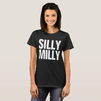 Silly MILLY Dilly Dilly Meme Customizable Tee