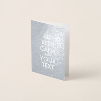 Silver and White Keep Calm and Your Text Foil Card