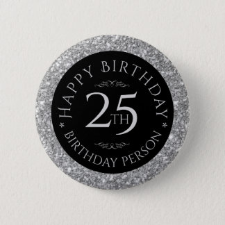 Silver Glitter Happy 25th Birthday Template 6 Cm Round Badge