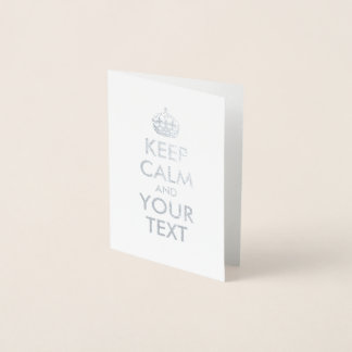 Silver Keep Calm and Your Text Foil Card