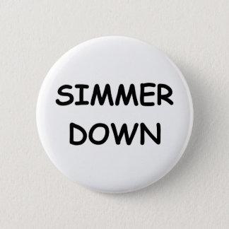 Simmer Down 6 Cm Round Badge