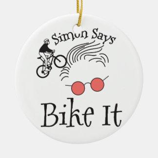 Simon Says bike it Ceramic Ornament