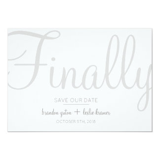 Simple Calligraphy Gray Finally Save Our Date Card