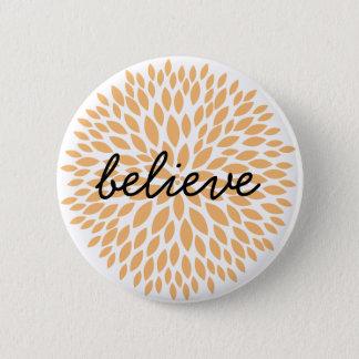 Simple Flowers Believe 6 Cm Round Badge