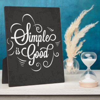 Simple is good motivational life quote plaque
