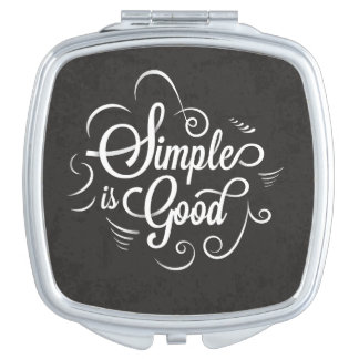 Simple is good motivational life quote vanity mirrors