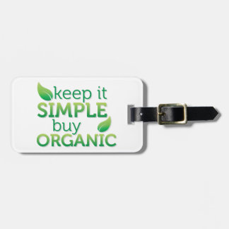 Simple Keep it buy organic Luggage Tag