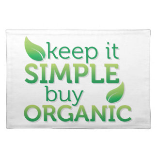Simple Keep it buy organic Placemat