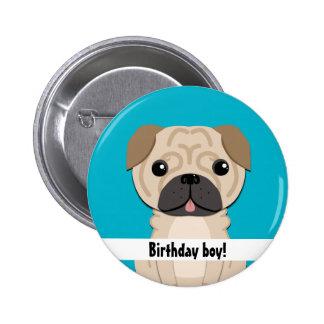Simple pug Birthday boy 6 Cm Round Badge