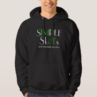 Simple Skills are the reasons why IM ILL Hoodie