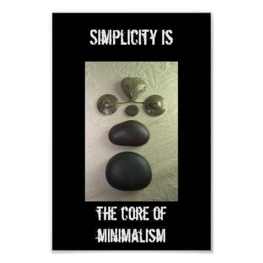 Simplicity is the core of minimalism poster