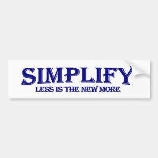 Simplify Less Is More Bumper Sticker