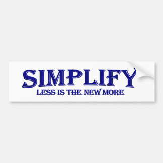 Simplify Less Is More Bumper Stickers