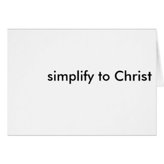 simplify to Christ Card
