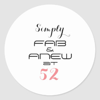 Simply FAB & ANEW at 52 - Classic Round Sticker