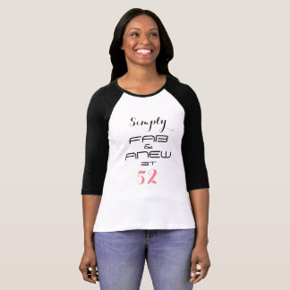 Simply FAB & ANEW at 52 - T-Shirt