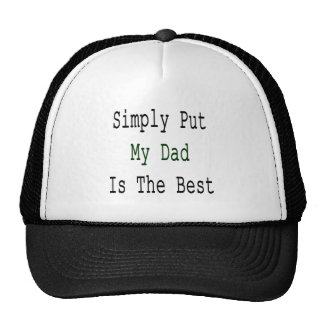 Simply Put My Dad Is The Best Trucker Hat