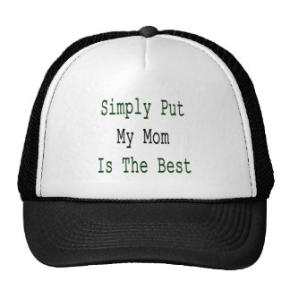 Simply Put My Mom Is The Best Hat