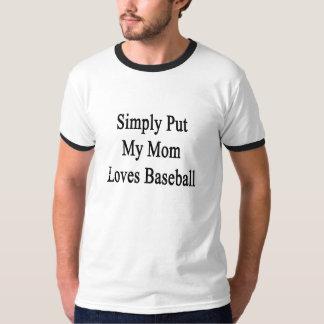 Simply Put My Mom Loves Baseball Tshirts