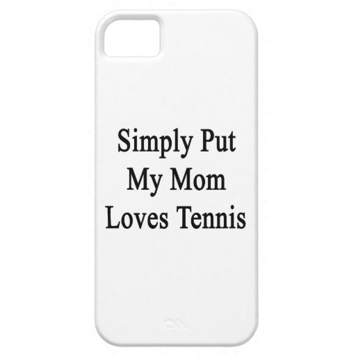 Simply Put My Mom Loves Tennis iPhone 5 Cover