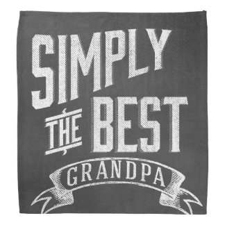 Simply the best Grandpa Head Kerchief