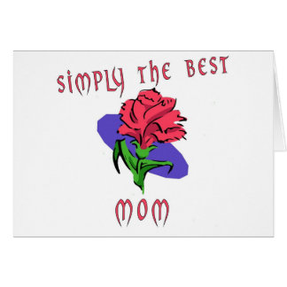 Simply The Best - Mom Greeting Card