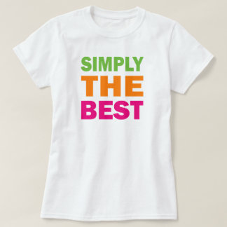 Simply The Best Shirts
