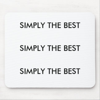 SIMPLY THE BEST Type Mouse Pad