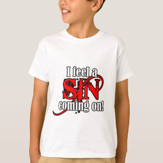 SIN COMING ON T-Shirt