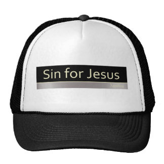 Sin for Jesus Cap
