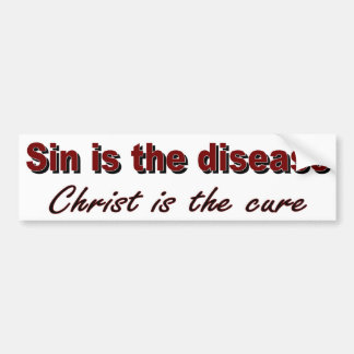 Sin is the disease bumper sticker
