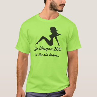 Sin Wagon 2007, Let the sin ... T-Shirt