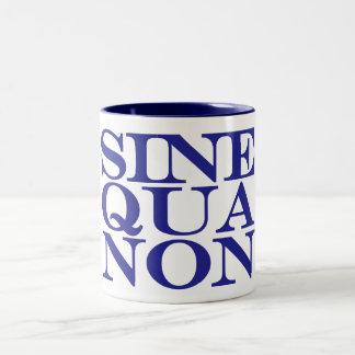 Sine Qua Non Latin Quote Mug