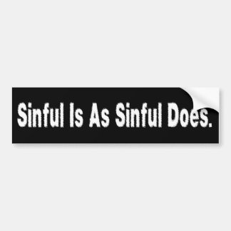 Sinful Does Bumper Sticker