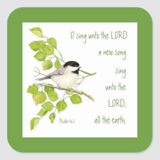 Sing a New Song to the Lord, Scripture & Bird Square Sticker